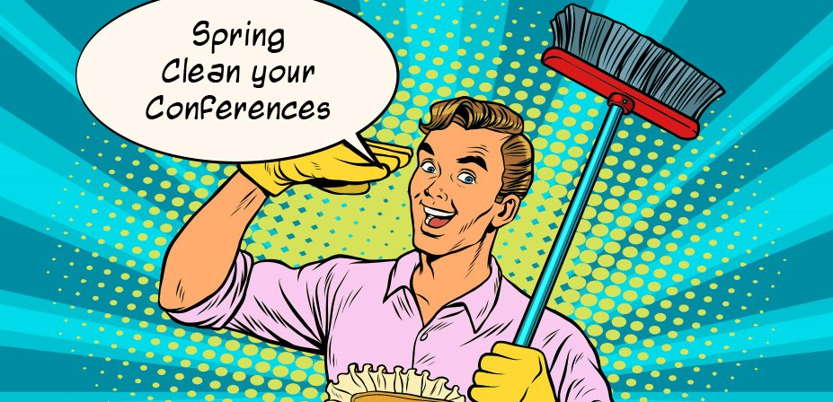 Spring clean your conferences