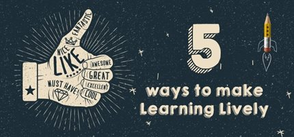 5 ways to make learning more lively