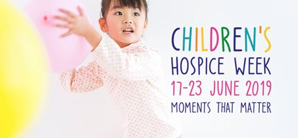 Children's Hospice Week 2019